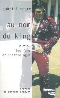 Au nom du King : Elvis, les fans et l'ethnologue