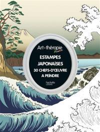 Estampes japonaises : 30 chefs-d'oeuvre à peindre