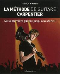 La méthode de guitare Carpentier : de la première guitare jusqu'à la scène !