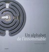 Un alphabet de l'innommable