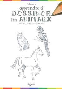 Apprendre à dessiner les animaux : anatomies, silhouettes et attitudes