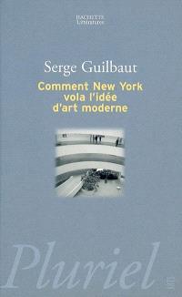 Comment New York vola l'idée d'art moderne : expressionnisme abstrait, liberté et guerre froide