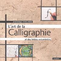 L'art de la calligraphie et des lettres enluminées