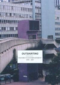 Outskirting : Bad Beuys entertainment, 1999-2007