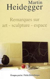 Remarques sur art, sculpture, espace