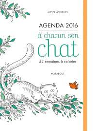 A chacun son chat : agenda 2016 : 52 semaines à colorier