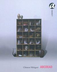 ABCDEAD : 26 lettres de l'alphabet, 26 vanités, 26 natures mortes contemporaines