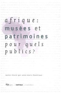 Afrique : musées et patrimoines : pour quels publics ?