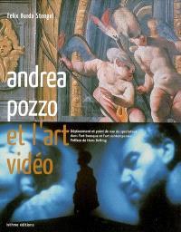 Andrea Pozzo et l'art vidéo : déplacement et point de vue du spectateur dans l'art baroque et l'art contemporain