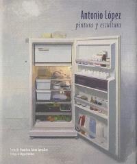 Antonio Lopez : peinture et sculpture