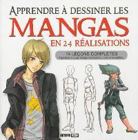Apprendre à dessiner les mangas en 24 réalisations : 14 leçons complètes : reproduire le corps, dessiner les émotions, maîtriser les ombres...