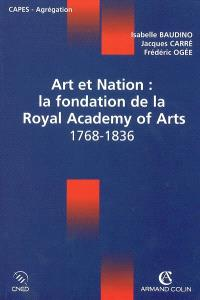 Art et nation : la fondation de la Royal Academy of Arts : 1768-1836