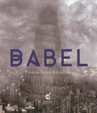 Babel : exposition, Palais des beaux-arts de Lille, du 8 juin 2012 au 14 janvier 2013