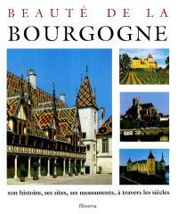 Beauté de la Bourgogne : son histoire, ses sites, ses monuments, à travers les siècles