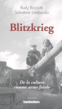 Blitzkrieg : de la culture comme arme fatale