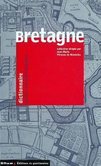 Bretagne : dictionnaire, guide du patrimoine