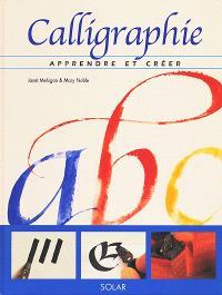 Calligraphie, apprendre et créer