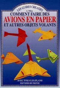 Comment faire des avions en papier et autres objets volants