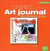 Créez votre Art journal : donnez des couleurs à vos pages