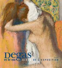 Degas et le nu : album de l'exposition