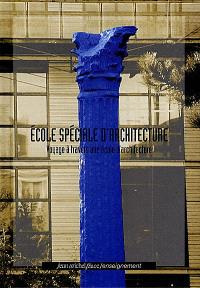 Ecole spéciale d'architecture : voyage à travers une école d'architecture