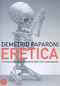 Eretica : la transcendance et le profane dans l'art contemporain