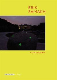 Erik Samakh : entre nature et sculpture, matérialité et présence impalpable : exposition, Paris, Musée Rodin, du 18 mai au 29 septembre 2013