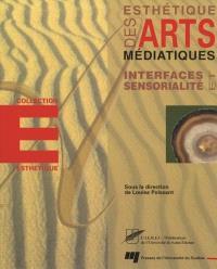 Esthétique des arts médiatiques  : interfaces et sensorialité