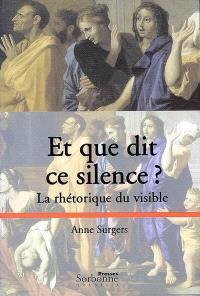 Et que dit ce silence ? : la rhétorique du visible