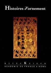 Histoires d'ornement : actes du colloque de l'Académie de France à Rome, villa Medicis, 27-28 juin 1996