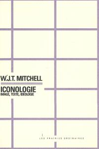 Iconologie : image, texte, idéologie