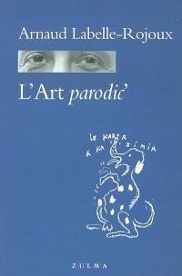 L'art parodic' : essai excentrique