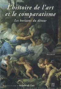 L'histoire de l'art et le comparatisme : les horizons du détour : actes du colloque, Rome, Villa Médicis, 23-25 nov. 2005
