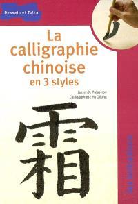 La calligraphie chinoise en 3 styles