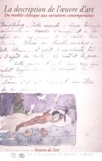 La description de l'oeuvre d'art : du modèle classique aux variations contemporaines : actes du colloque, Villa Médicis, 13-15 juin 2001
