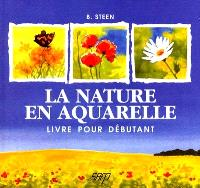 La nature en aquarelle : livre pour débutant