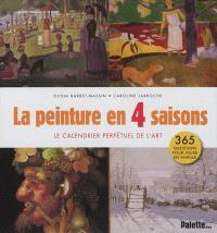 La peinture en 4 saisons : le calendrier perpétuel de l'art