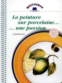La peinture sur porcelaine, une passion