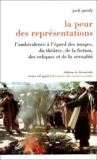 La peur des représentations : l'ambivalence à l'égard des images, du théâtre, de la fiction, des reliques et de la sexualité