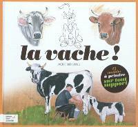 La vache ! : 45 modèles à peindre sur tout support