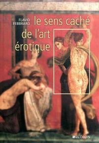 Le sens caché de l'art érotique