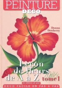 Leçon de fleurs de A à Z. Volume 1