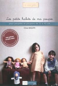 Les petits habits de ma poupée : pour poupées et poupons de 32 à 42 cm