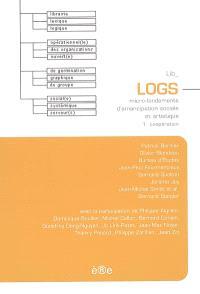 LOGS : microfondements d'émancipation sociale et artistique. Volume 1, Coopération