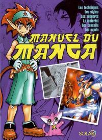 Manuel du manga : les techniques, les styles, les supports, le matériel, les conseils, les sujets