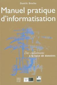 Manuel pratique d'informatisation : des collections à la base de données