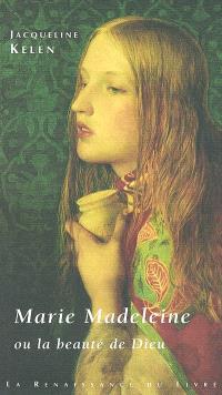 Marie-Madeleine ou La beauté de Dieu