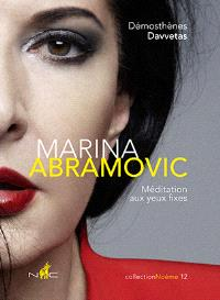 Marina Abramovic : méditation aux yeux fixes