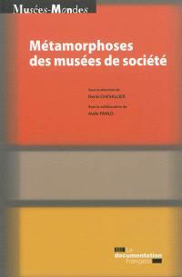 Métamorphoses des musées de société