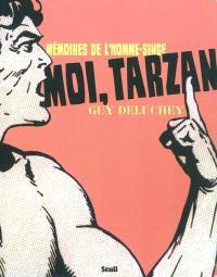 Moi, Tarzan : mémoires de l'homme-singe